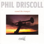 Phil Driscoll – Sound The Trumpet