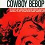Seatbelts – Cowboy Bebop O.S.T. 1