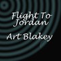 Art Blakey – Flight to Jordan