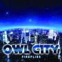 Owl City &ndash; Fireflies