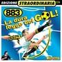 883 – La Dura Legge del Gol