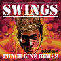 Swings – Punch Line King 2