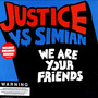 Justice – We Are Your Friends
