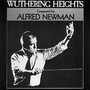 Alfred Newman – Wuthering Heights