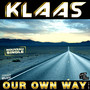 Klaas – Our Own Way