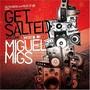 Miguel Migs – Get Salted Vol. 1