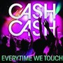 Cash Cash – Everytime We Touch - Single