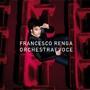 Francesco Renga – Orchestra e Voce