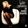 Julie Thompson – It Only Hurts
