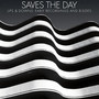 Saves The Day – Ups And Downs: Early Recordings And B-Sides
