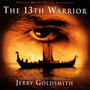 Jerry Goldsmith – The 13th Warrior