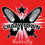 Crazy Town &ndash; Butterfly