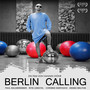Paul Kalkbrenner Berlin Calling: The Soundtrack