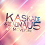 Kaskade & Deadmau5 – Move for Me