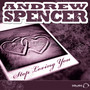 Andrew Spencer – Stop Loving You