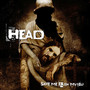 Head &ndash; Save Me From Myself