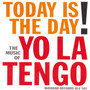 Yo La Tengo &ndash; Today Is The Day