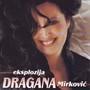 Dragana Mirkovic – Eksplozija