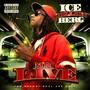 Ice Berg Mr L.I.V.E.