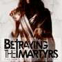 Betraying The Martyrs – The Hurt The Divine The Light