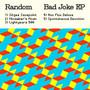 random – Bad Joke EP