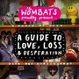 The Wombats – Proudly Present: A Guide to Love, Loss & Desperation