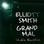 Elliott Smith – Grand Mal: Studio Rarities