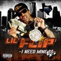 Lil' Flip &ndash; I Need Mine $$