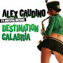 Alex Gaudino Destination Calabria