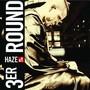 Haze – Tercer Round