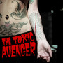 The Toxic Avenger – Bad Girls Need Love Too - EP