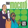 Trio Mocoto – Samba Rock