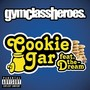 Gym Class Heroes &ndash; Cookie jar