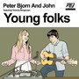 Peter Bjorn And John Young Folks