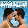 Basshunter All I Ever Wanted