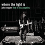 John Mayer – Where The Light Is: Live In Los Angeles
