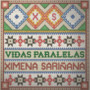 Ximena Sariñana – Vidas paralelas