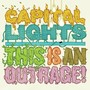 Capital Lights – This Is An Outrage
