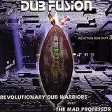 Revolutionary Dub Warriors Meet The Mad Professor