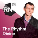 The Rhythm Divine on RN