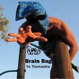 Brain Bug Vs ThomasKa