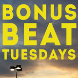 Bonus Beat Tuesdays
