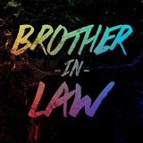 Brother-in-LAW