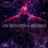 Low Rezolution&Urucubaca