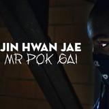 Jin hwan jae(Mr. Pok Gai)