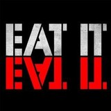 EAT IT